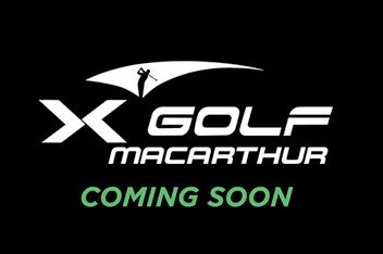 X-Golf Macarthur Coming Soon